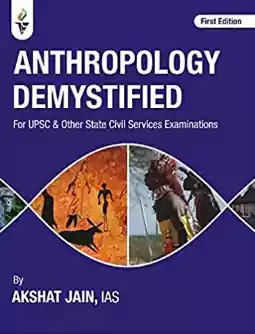 Anthropology Demystified Book By Akshat Jain IAS