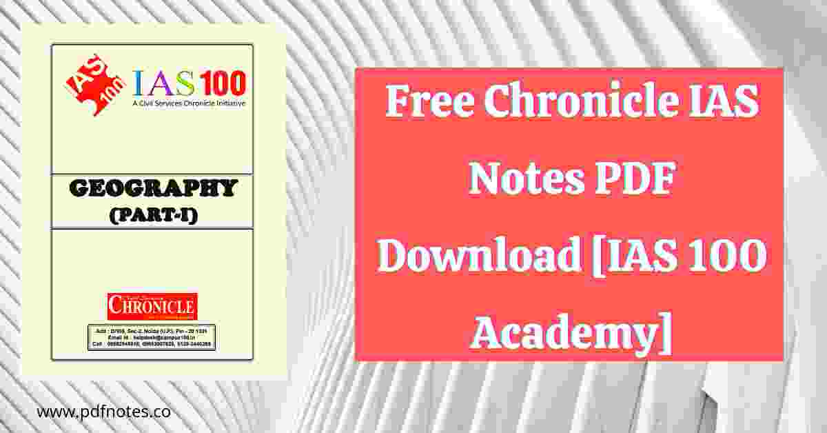 You are currently viewing Free Chronicle IAS Notes PDF Download [IAS 100 Academy]