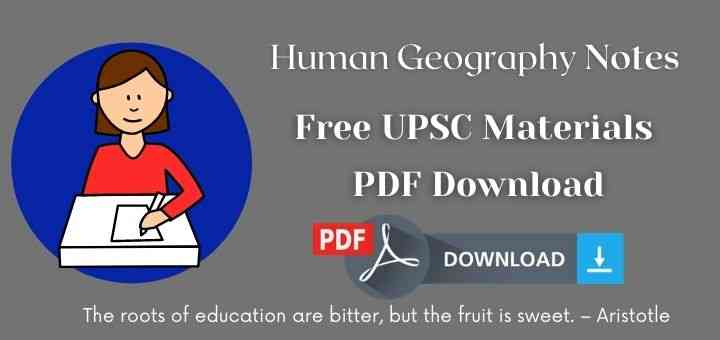 You are currently viewing UPSC Human Geography Notes by Eden IAS 2021