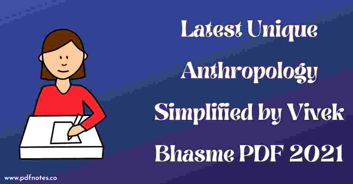 Latest Unique Anthropology Simplified by Vivek Bhasme PDF 2021
