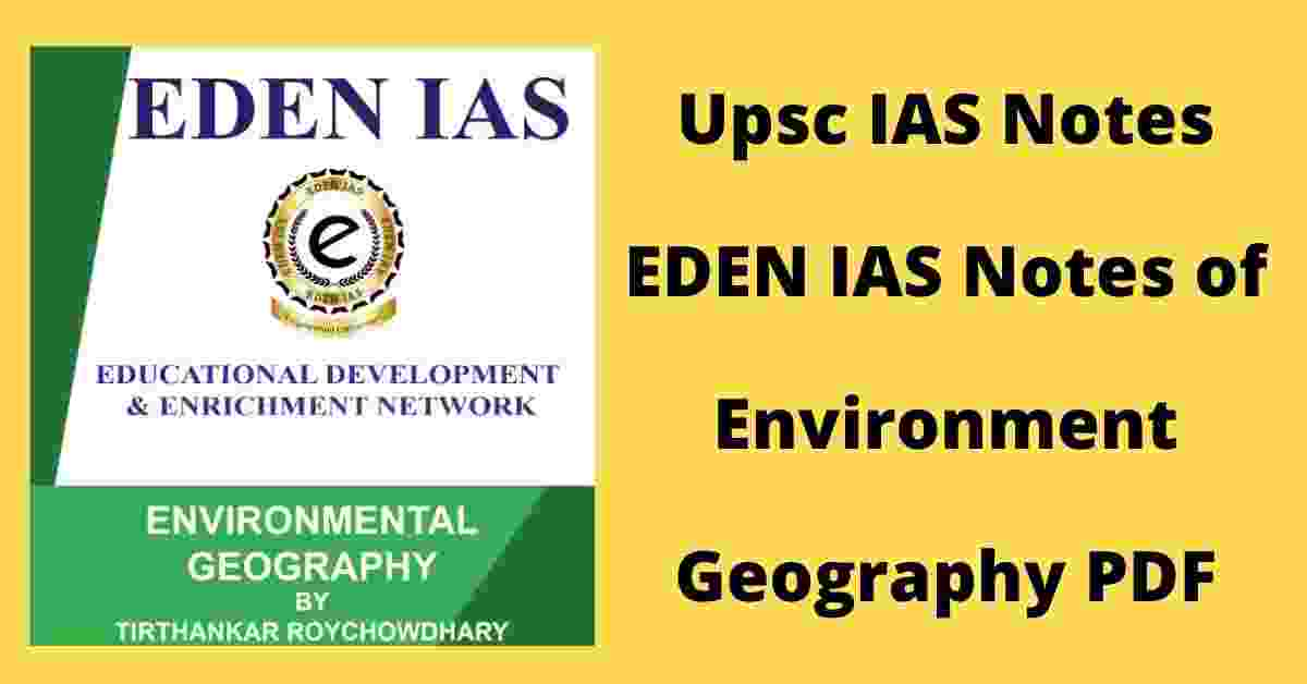 Environmental Geography Notes by Eden IAS