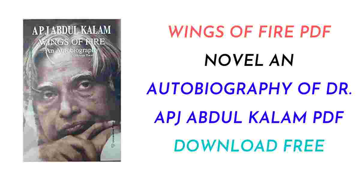 Wings Of Fire PDF Novel An Autobiography of Dr. APJ Abdul Kalam PDF Download Free