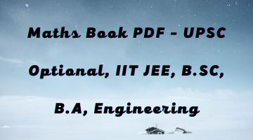 Maths Book PDF - UPSC Optional, IIT JEE, B.SC, B.A, Engineering