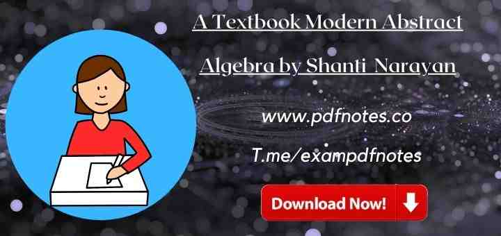 You are currently viewing [Download] Modern Abstract Algebra by Shanti Narayan PDF
