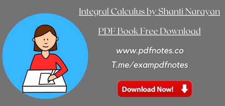 You are currently viewing Integral Calculus by Shanti Narayan PDF Book Free Download
