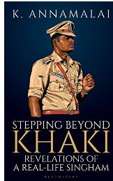 Stepping Beyond Khaki Revelations of a Real Life Singham Book PDF K Annamalai
