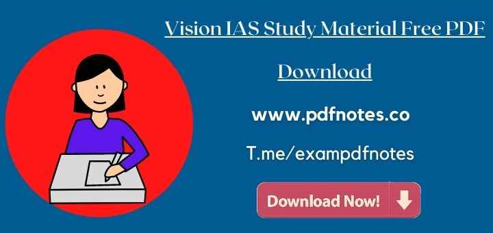 You are currently viewing Vision IAS Study Material PDF Free Download