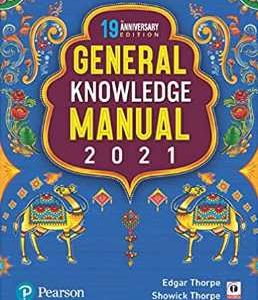 Pearson General Knowledge Manual 2021 | For UPSC, State Civil Services, Bank PO, SBI, SSC & other competitive exams