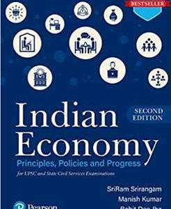 Indian Economy – Principles, Policies, and Progress | For UPSC & State Civil Services Examinations | Second Edition