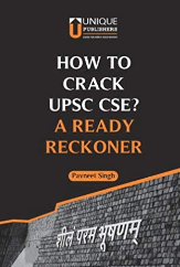 How to Crack UPSC CSE? A Ready Reckoner