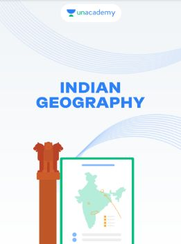 Unacademy Indian Geography Notes