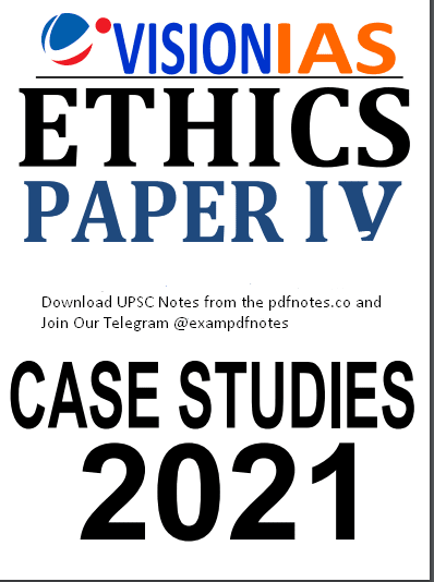 You are currently viewing Vision IAS Ethics Case Studies Notes 2021
